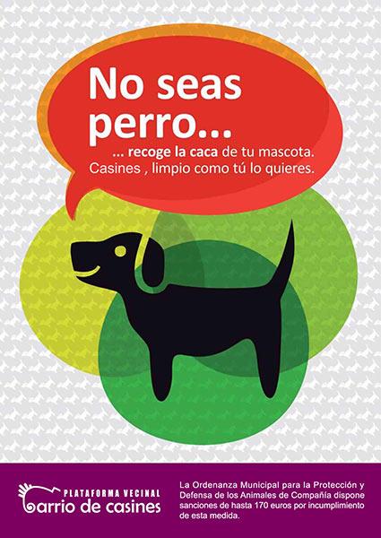 """Cartel de la Campaña """"No Seas Perro..."""" / FOTO: Plataforma Vecinal Barrio de Casines"""