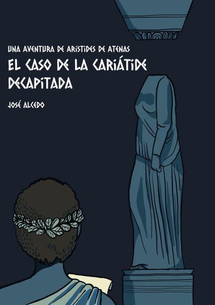 Portada del libro de El Caso de la Cariátide Decapitada, de José Alcedo.